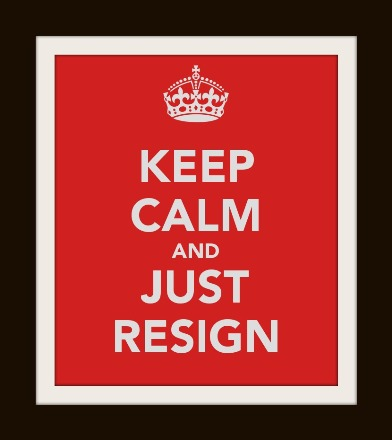 keep-calm-and-just-resign